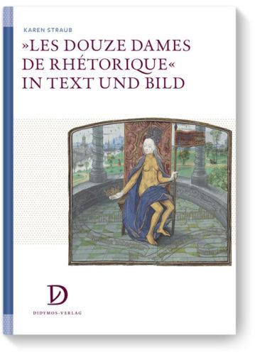 »Les Douze Dames de Rhétorique«  in Text und Bild