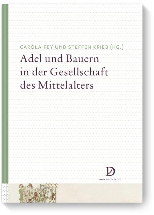 Adel und Bauern in der Gesellschaft des Mittelalters