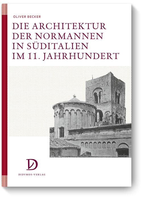 Die Architektur der Normannen in Süditalien im 11. Jahrhundert