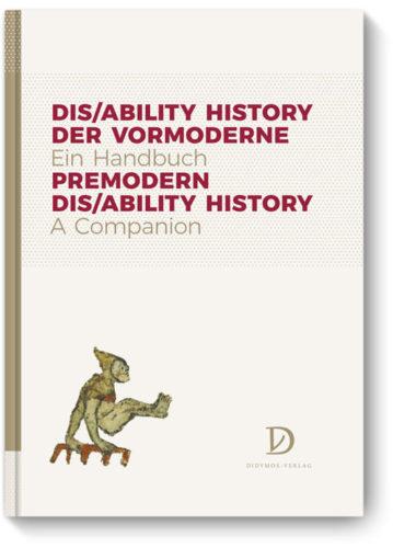 Dis/ability History der Vormoderne – Ein Handbuch