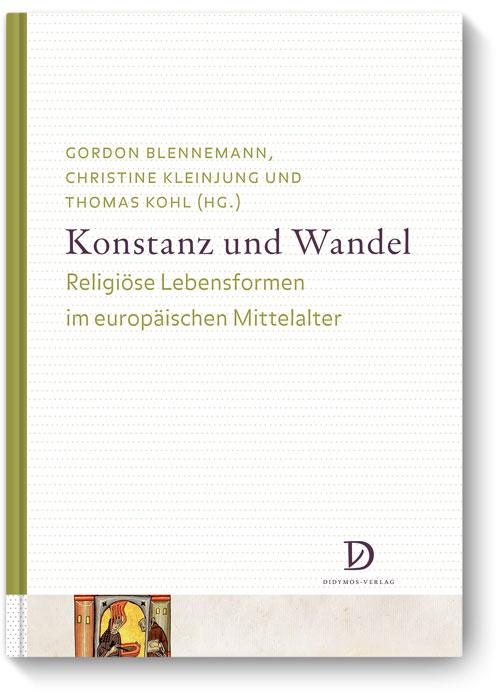 Konstanz und Wandel Religiöse Lebensformen im europäischen Mittelalter