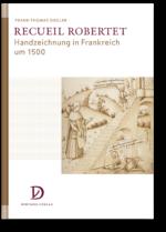 Recueil Robertet Handzeichnung in Frankreich um 1500