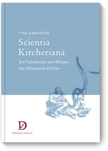 scientia-kircheriana-die-fabrikation-von-wissen-bei-athanasius-kircher